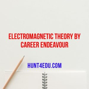 ELECTROMAGNETIC THEORY BY CAREER ENDEAVOUR