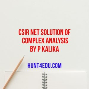CSIR NET Solution Of Complex Analysis By P Kalika