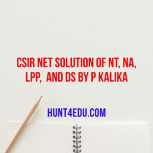 Csir net solution of nt, na, lpp, and ds by p kalika
