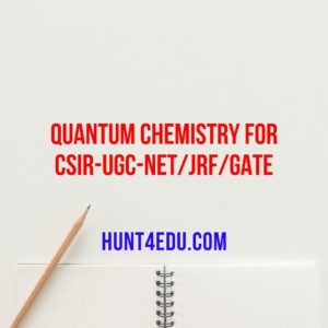 quantum chemistry for csir-ugc-net/jrf/gate