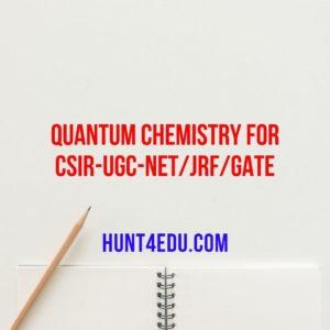 quantum chemistry for csir-ugc-net/jrf/gate