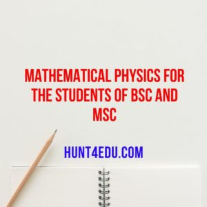 mathematical physics for the students of bsc and msc