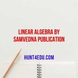 linear algebra by samvedna publication