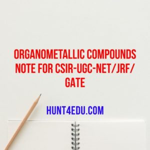 organometallic compounds note for csir-ugc-net/jrf/gate