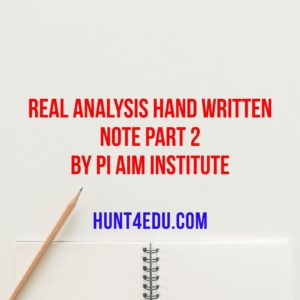 real analysis hand written note part 2 by pi aim institute