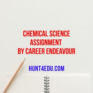 chemical science assignment by career endeavour