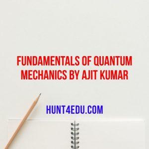 fundamentals of quantum mechanics by ajit kumar