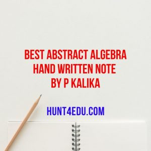 best abstract algebra hand written note by p kalika