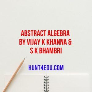 abstract algebra by vijay k khanna & s k bhambri