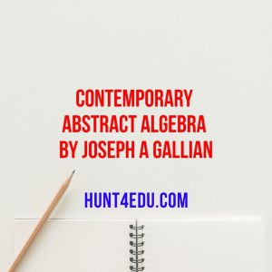 contemporary abstract algebra by joseph a gallian