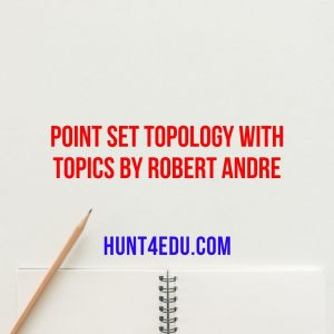 point set topology with topics by robert andre