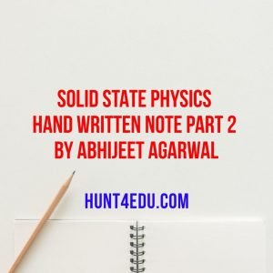 solid state physics hand written note part 2 by abhijeet agarwal