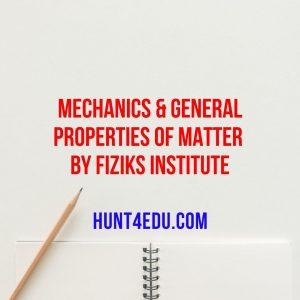 mechanics & general properties of matter by fiziks institute