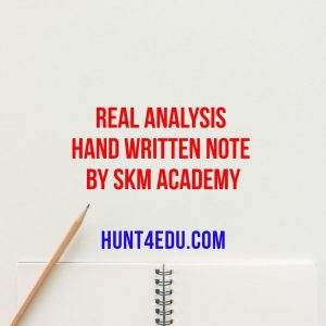 real analysis hand written note by skm academy