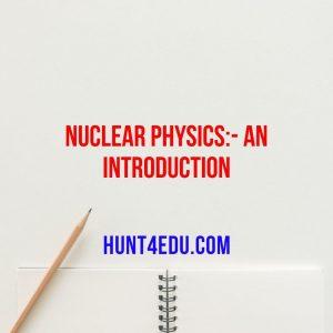 nuclear physics:- an introduction