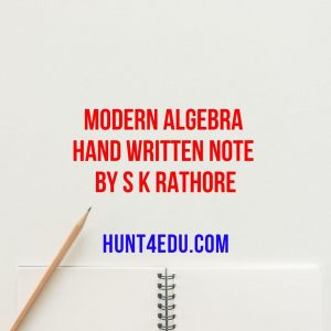 modern algebra hand written note by s k rathore