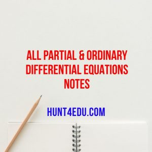 all partial & ordinary differential equations notes