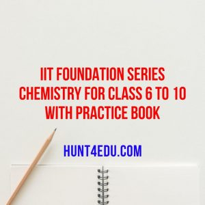iit foundation series chemistry for class 6 to 10 with practice book