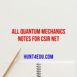all quantum mechanics notes for csir net
