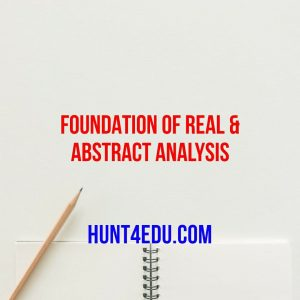 foundation of real & abstract analysis