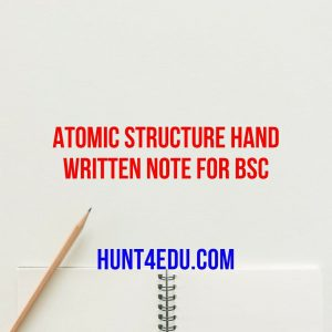 atomic structure hand written note for bsc