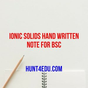 ionic solids hand written note for bsc