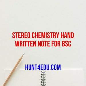 stereo chemistry hand written note for bsc